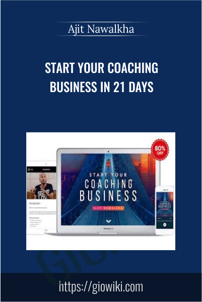 Start Your Coaching Business in 21 Days - Ajit Nawalkha