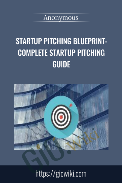 Startup Pitching Blueprint: Complete Startup Pitching Guide