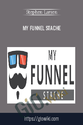 My Funnel Stache - Stephen Larsen