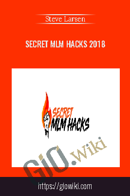 Secret MLM Hacks 2018 – Steve Larsen