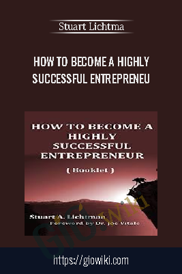 How To Become A Highly Successful Entrepreneur – Stuart Lichtma