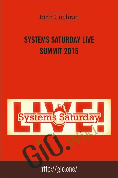 Systems Saturday Live Summit 2015 -  John Cochran