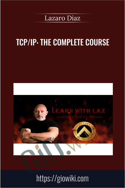 TCP/IP: The Complete Course - Lazaro Diaz
