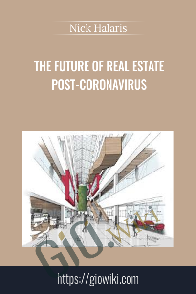 The Future Of Real Estate Post-coronavirus - Nick Halaris