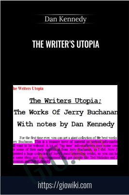 The Writer's Utopia -  Dan Kennedy