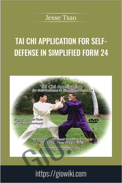 Tai Chi Application for Self-Defense in Simplified Form 24 - Jesse Tsao