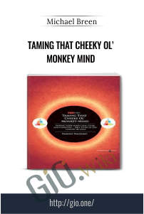 Taming That Cheeky Ol' Monkey Mind – Michael Breen