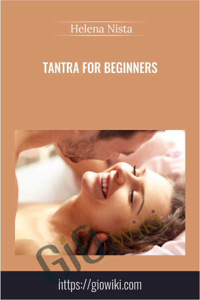Tantra for beginners -  Helena Nista