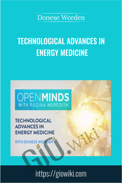 Technological Advances in Energy Medicine - Donese Worden