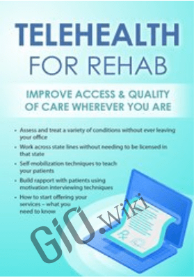 Telehealth for Rehab: Improve Access & Quality of Care Wherever You Are - Donald L. Hayes