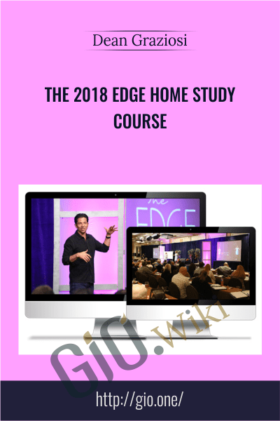 The 2018 EDGE Home Study Course - Dean Graziosi