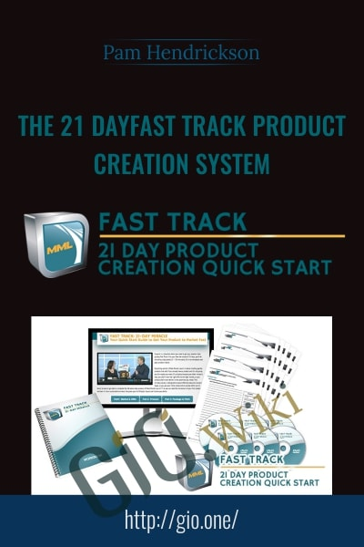 The 21 DayFast Track Product Creation System -  Pam Hendrickson