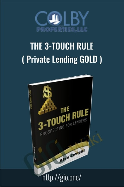 The 3-Touch Rule Private Lending GOLD