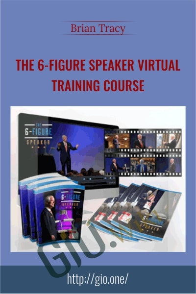 The 6-Figure Speaker Virtual Training Course - Brian Tracy
