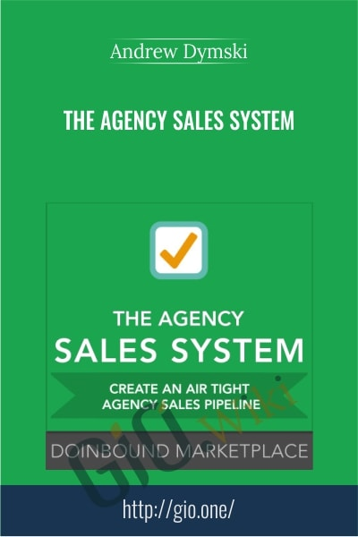 The Agency Sales System - Andrew Dymski