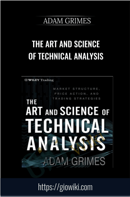 The Art and Science of Technical Analysis - Adam Grimes