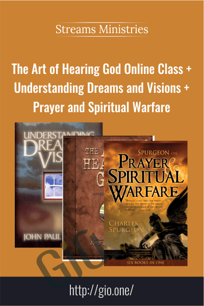 The Art of Hearing God Online Class + Understanding Dreams and Visions + Prayer and Spiritual Warfare – Streams Ministries