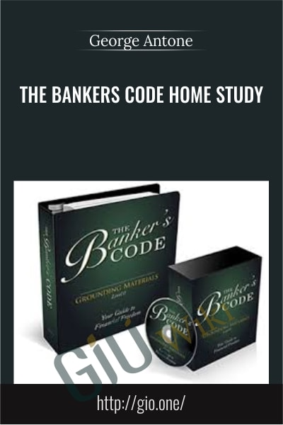 The Bankers Code Home Study - George Antone