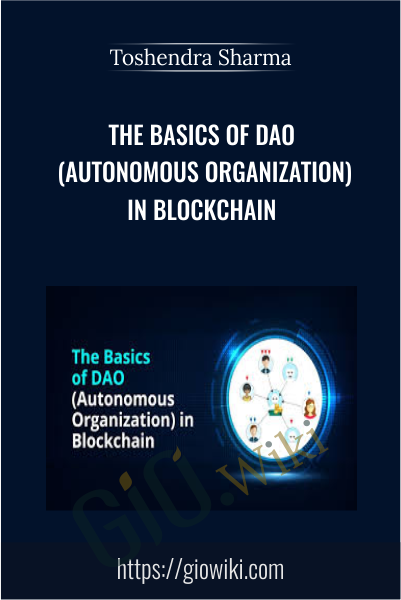 The Basics of DAO (Autonomous Organization) in Blockchain - Toshendra Sharma