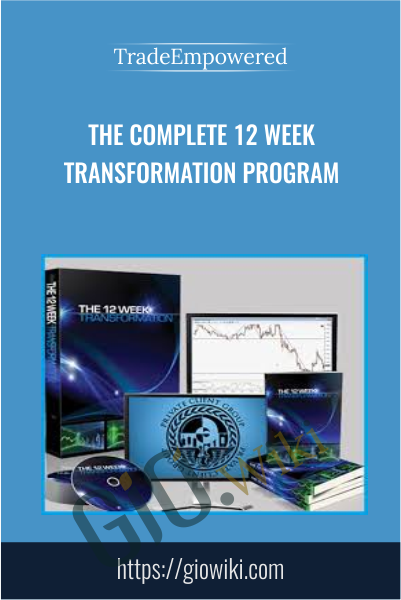 The Complete 12 Week Transformation Program - TradeEmpowered