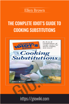 The Complete Idiot's Guide to Cooking Substitutions - Ellen Brown