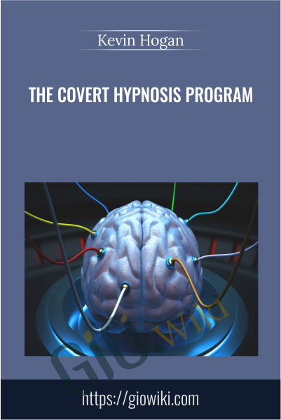 The Covert Hypnosis Program - Kevin Hogan