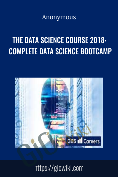 The Data Science Course 2018: Complete Data Science Bootcamp