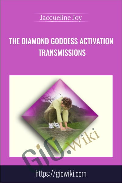 The Diamond Goddess Activation Transmissions - Jacqueline Joy