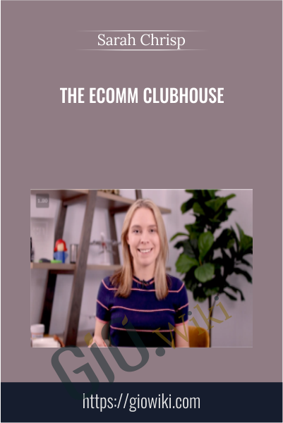 The Ecomm Clubhouse - Sarah Chrisp