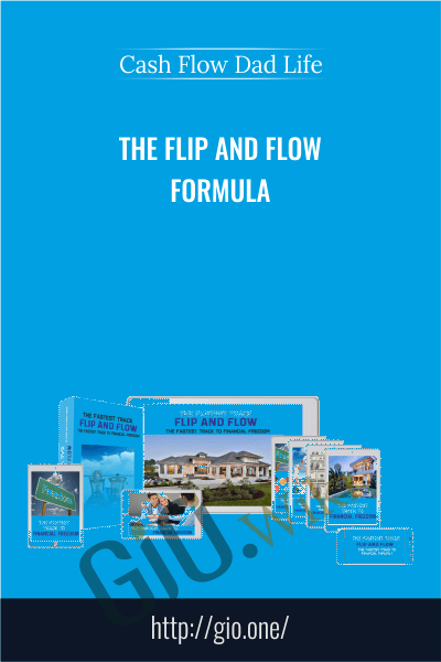 The Flip and Flow Formula - Cash Flow Dad Life