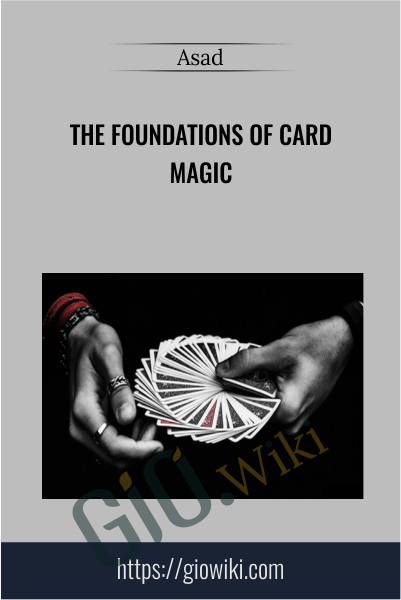 The Foundations of Card Magic - Asad
