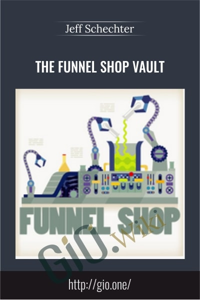 The Funnel Shop Vault - Jeff Schechter
