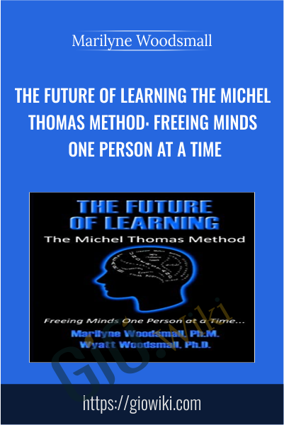 The Future Of Learning The Michel Thomas Method - Marilyne Woodsmall