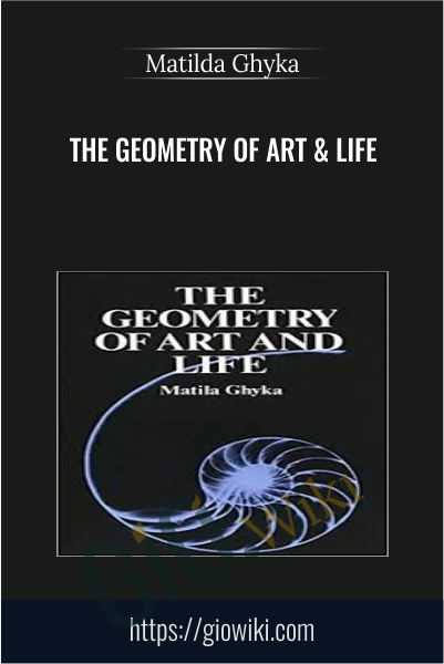 The Geometry of Art & Life - Matilda Ghyka