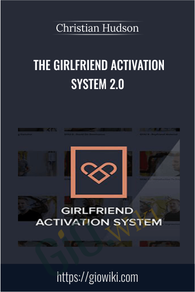 The Girlfriend Activation System 2.0 - Christian Hudson