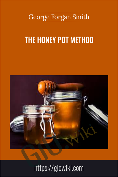The Honey Pot Method - George Forgan Smith