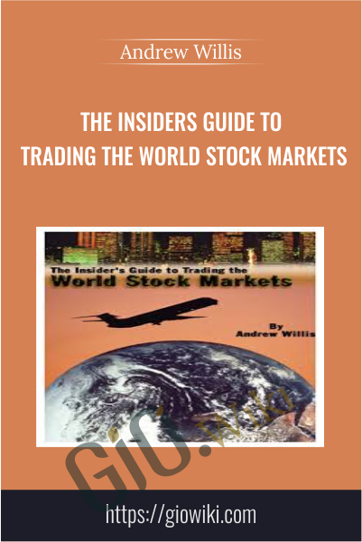 The Insiders Guide to Trading the World Stock Markets - Andrew Willis