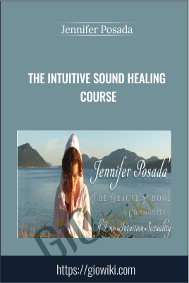 The Intuitive Sound Healing Course - Jennifer Posada