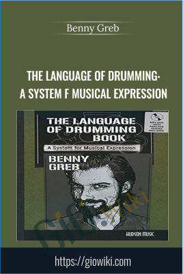 The Language of Drumming: A System f Musical Expression - Benny Greb