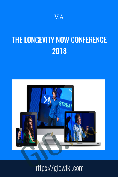 The Longevity Now Conference 2018 - VA