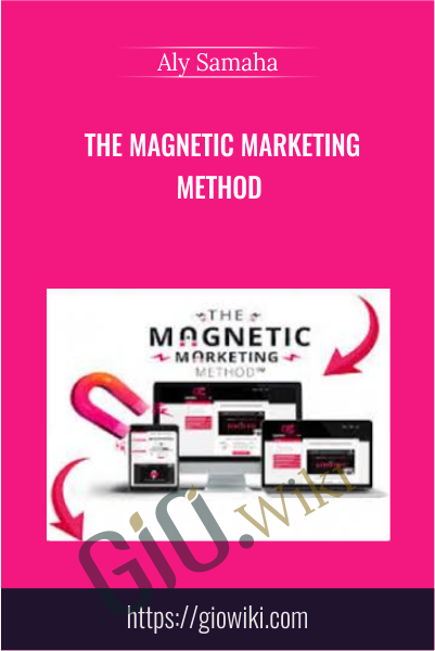 The Magnetic Marketing Method - Aly Samaha