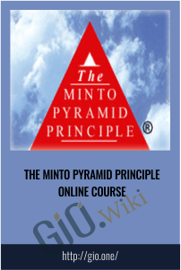 The Minto Pyramid Principle Online Course - Barbara Minto