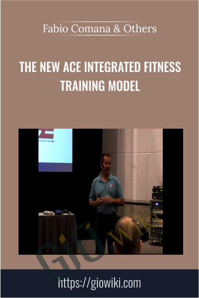 The New ACE Integrated Fitness Training Model - Fabio Comana & Others