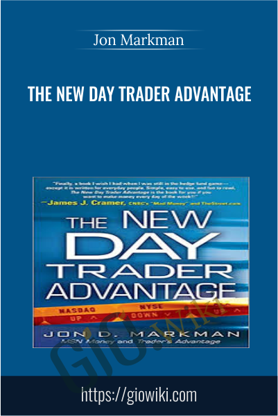 The New Day Trader Advantage - Jon Markman