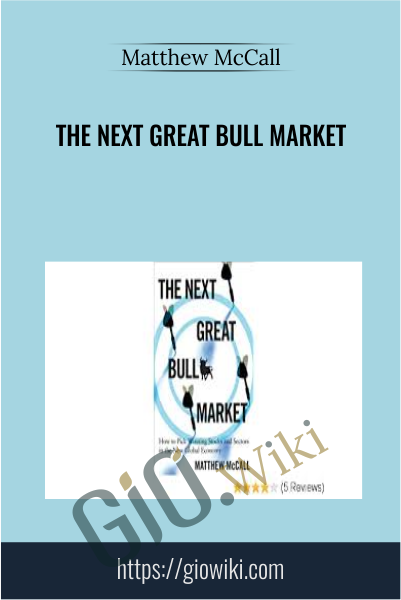 The Next Great Bull Market - Matthew McCall