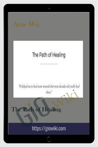 The Path of Healing - Artie Wu