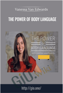 The Power of Body Language - Vanessa Van Edwards