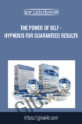 The Power of Self - Hypnosis For Guaranteed Results - Igor Ledochowski