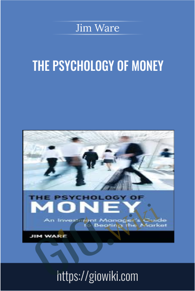 The Psychology of Money - Jim Ware