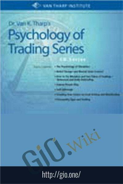 The Psychology of Trading - Van Tharp